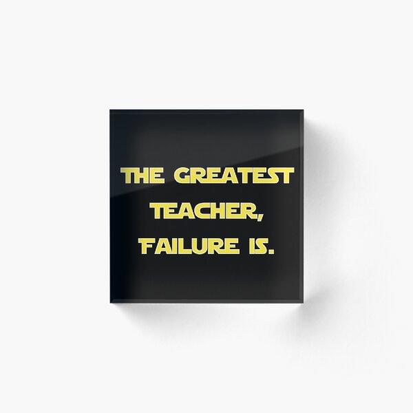 """""""The Greatest Teacher, Failure Is."""" Yoda v2 Acrylic Block"""