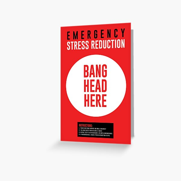 Emergency Stress Reduction Greeting Card