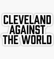 Cleveland Against the World Sticker & T-Shirt - Gift For Baseball Sticker