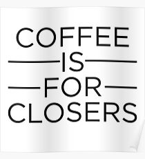 Coffee for Closers: Posters | Redbubble
