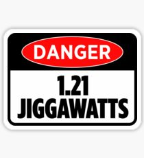 Danger 1.21 Jiggawatts Sticker & T-Shirt - Gift For Movie Lover Sticker