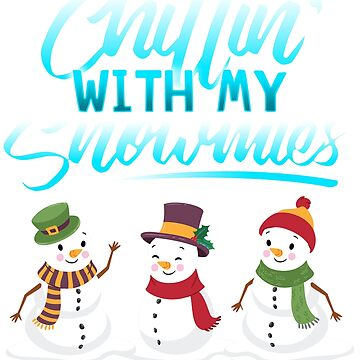 Funny saying winter snowman kids | Chilling With My Snowmies | Funny Christmas sweater as a present by ArtTeez
