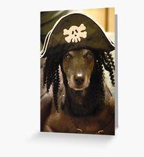 Yo Ho Yo Ho... A Pirate's Life For Me....  Greeting Card