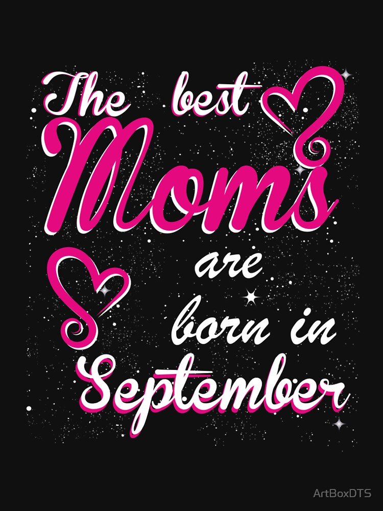 The Best Moms are born in September by ArtBoxDTS