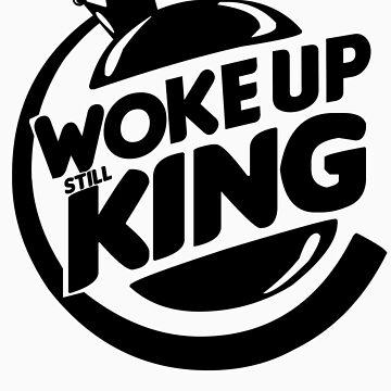 Woke Up Still King by lerogber