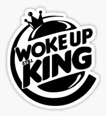 Woke Up Still King Sticker