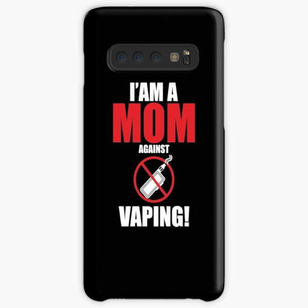 I am a MOM against VAPING!  Samsung Galaxy Snap Case