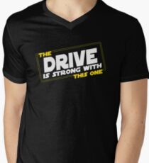 The Drive Is Strong With This One Men's V-Neck T-Shirt