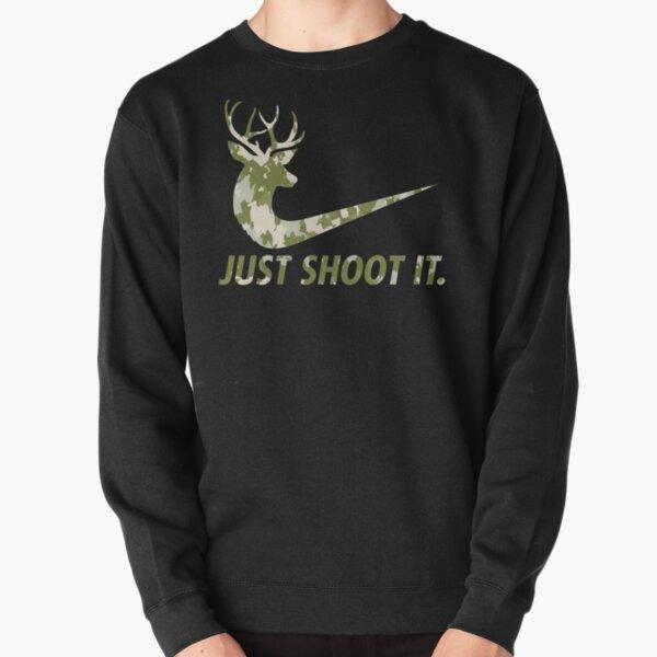 Just Shoot It Funny Hunting Nike Deer Fashion Pullover Sweatshirt