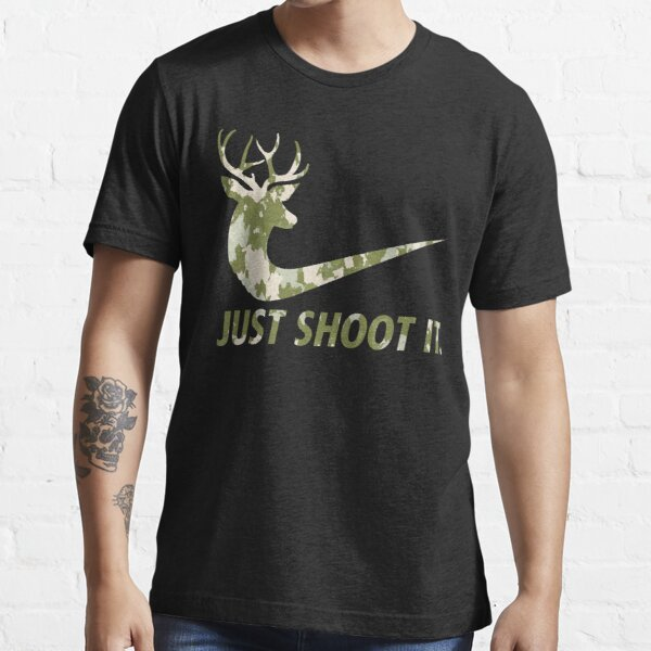 Just Shoot It Funny Hunting Nike Deer Fashion Essential T-Shirt