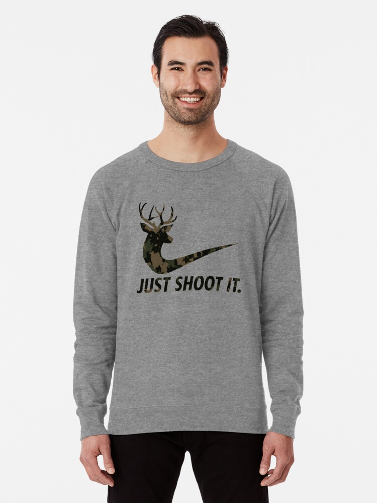 4e37274f Just Shoot It Funny Hunting Nike Deer Fashion Lightweight Sweatshirt