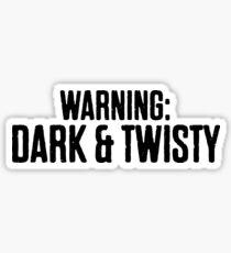 Warning Dark & Twisty Sticker & T-Shirt - Gift For Sarcastic Teen Sticker