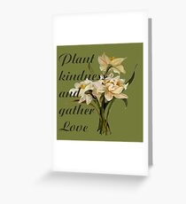 Plant Kindness and Gather Love Proverb With Daffodils Greeting Card