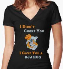 BJJ I Didn't Choke You I Gave You A BJJ Hug Brazilian Jiu-Jitsu Women's Fitted V-Neck T-Shirt