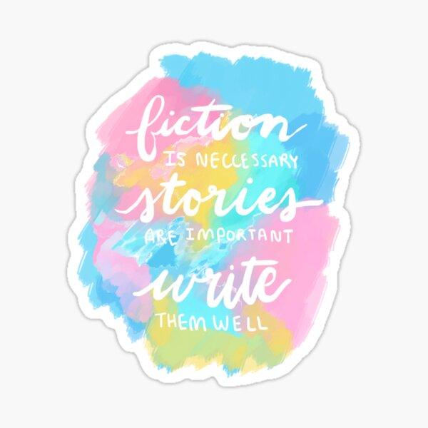 Fiction is Neccessary Sticker