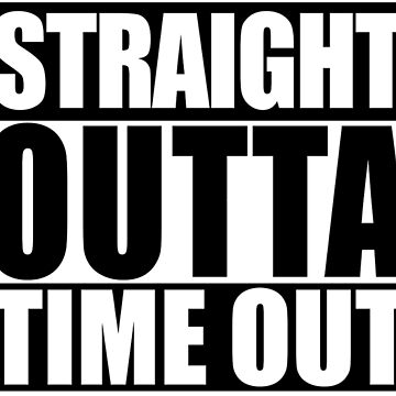 Straight Outta Time Out by osbfutsal