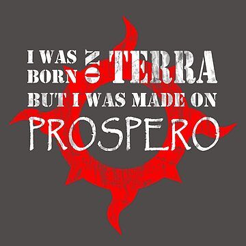 Born on Terra, made on Prospero by Anamnesis-corp