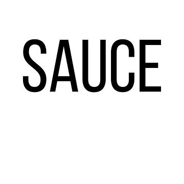 FUNNY DESIGN - SAUCE by PopularGifts