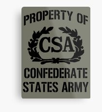 Property of Confederate States Army Metal Print
