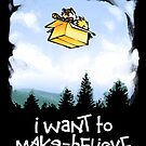 I Want To Make Believe by harebrained