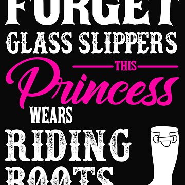Forget Glass Slippers Princess Wears Riding Boots by robcubbon