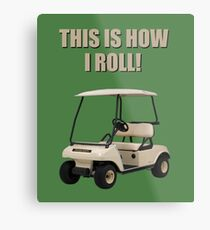 This is How I Roll - Golf Cart Pun Metal Print
