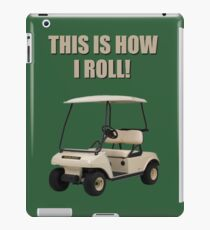 This is How I Roll - Golf Cart Pun iPad Case/Skin