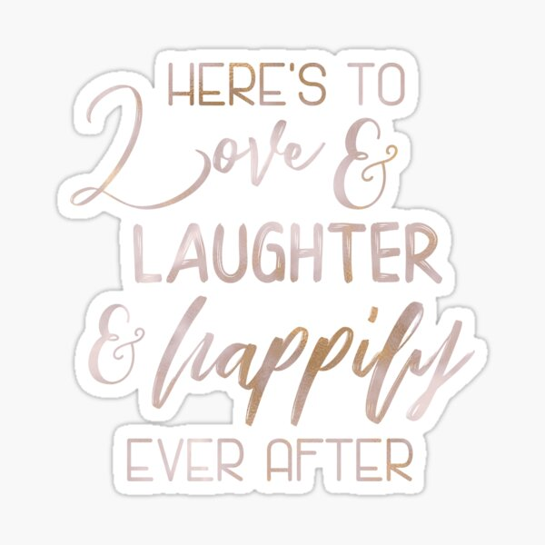 Rose Gold Here's to Love - Wedding Sign Fairytale Quote Gift Sticker