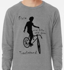 Fixie - one bike one gear - Trackstand (white) Lightweight Sweatshirt