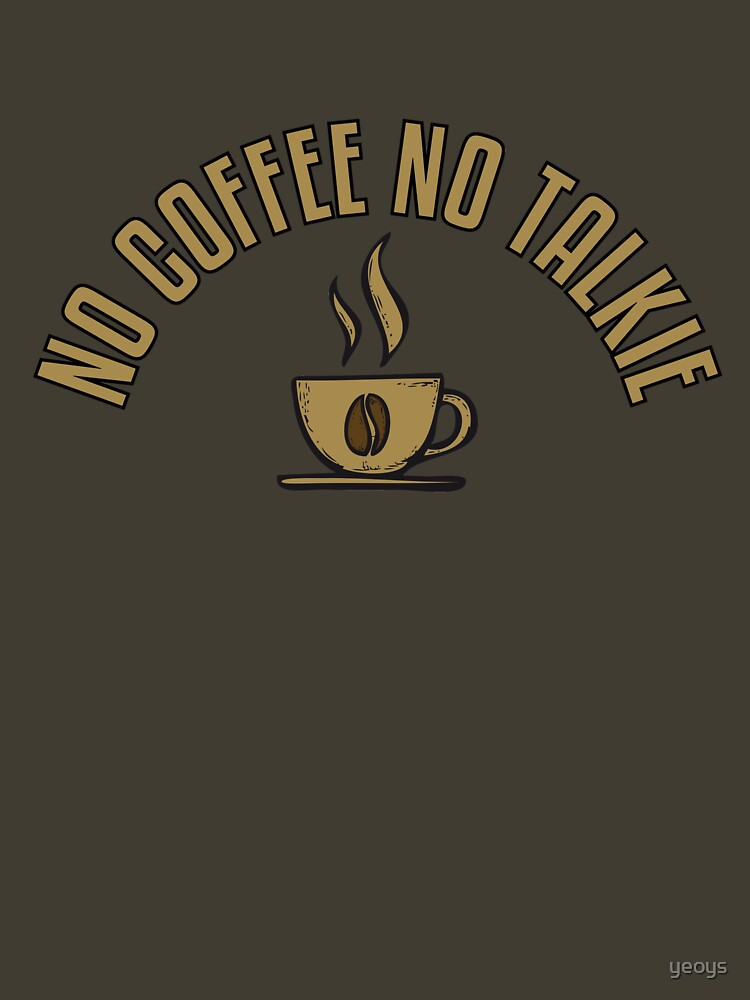 No Coffee No Talkie - Funny Coffeeology Quote Gift von yeoys