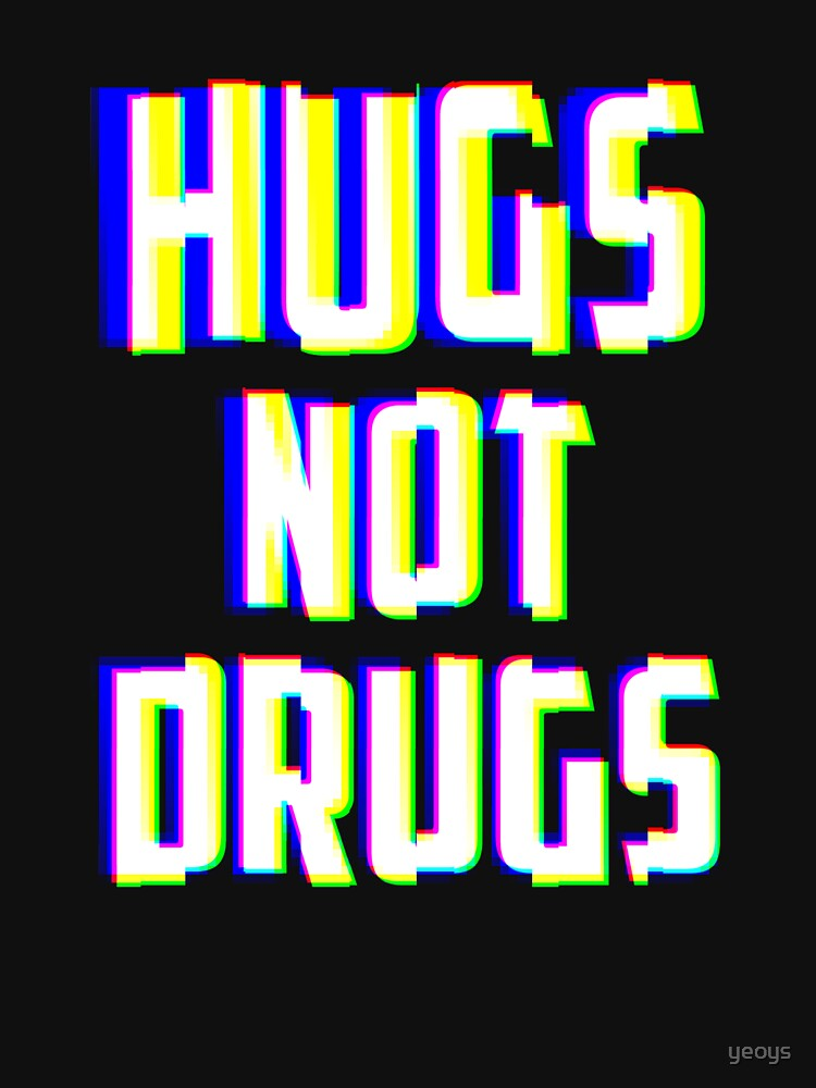 Hugs Not Drugs TV Glitch Effect - Anti-Drug Awareness Gift by yeoys