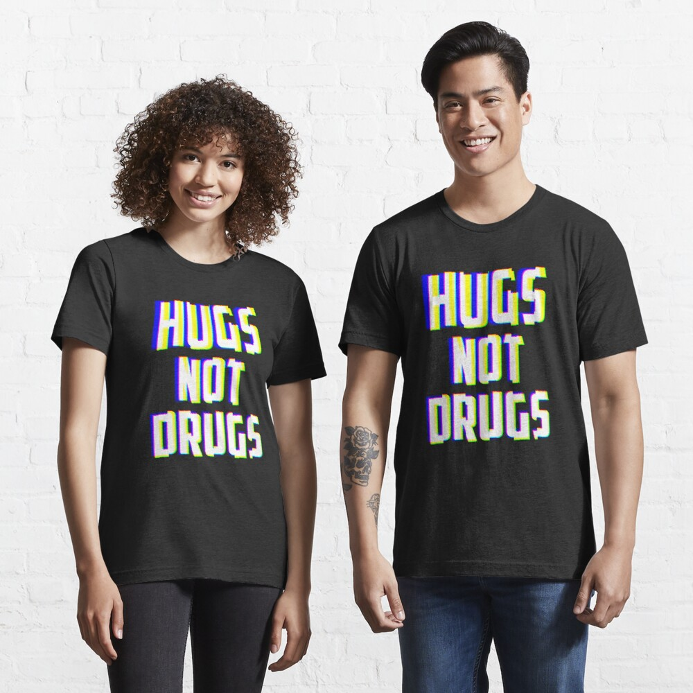 Hugs Not Drugs TV Glitch Effect - Anti-Drug Awareness Gift Essential T-Shirt