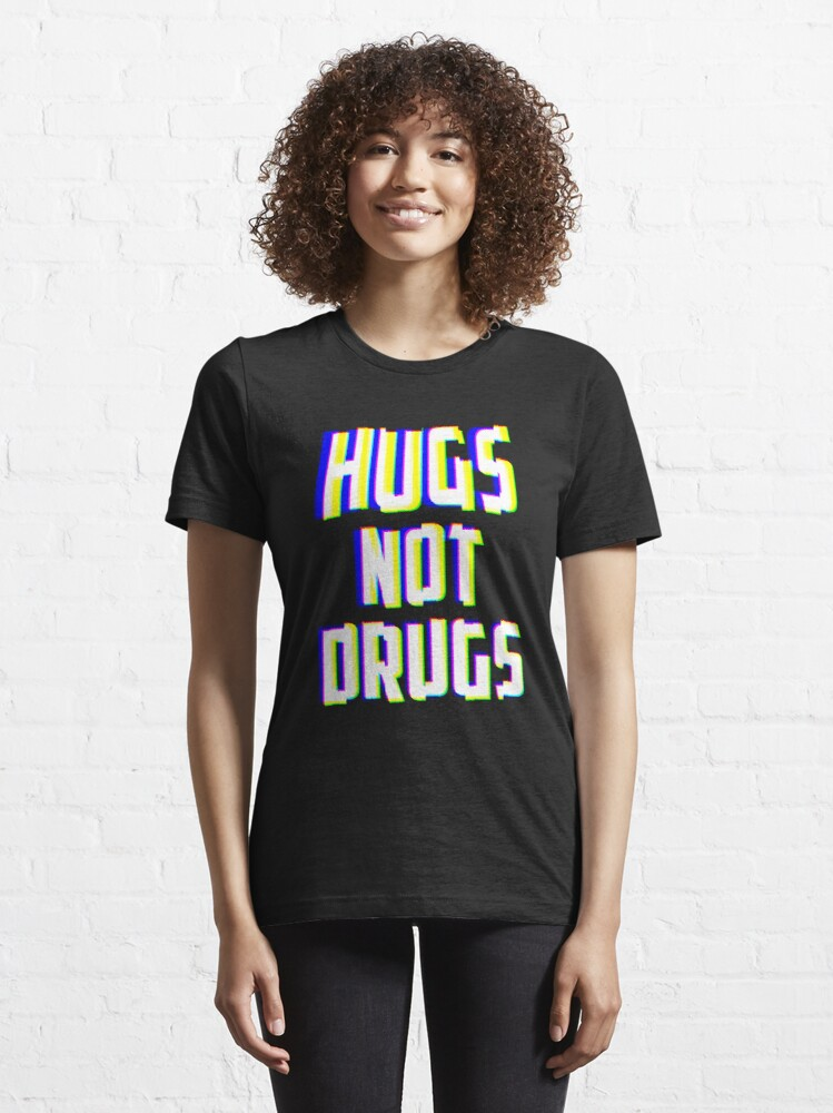 Alternate view of Hugs Not Drugs TV Glitch Effect - Anti-Drug Awareness Gift Essential T-Shirt