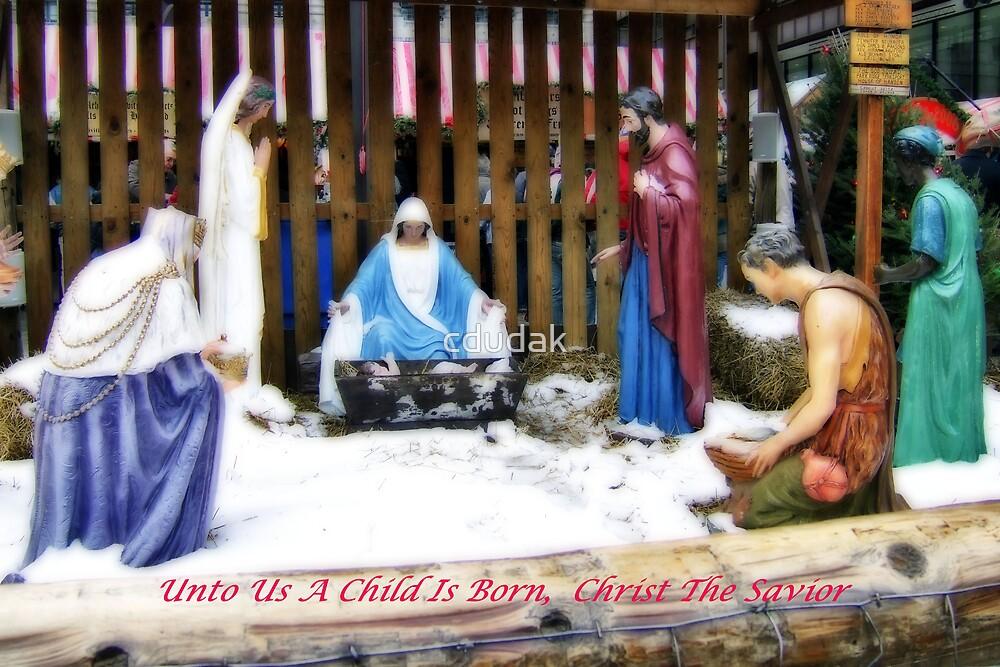 UNTO US A CHILD IS BORN... by cdudak