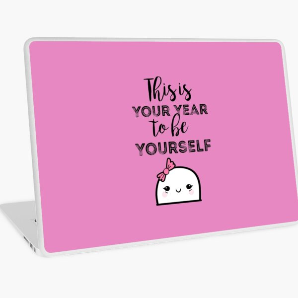 This is your year to be yourself Laptop Skin