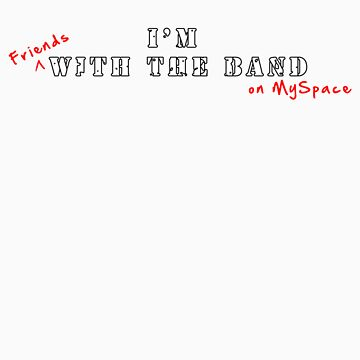 I'm [friends] with the band [on myspace] by NotCrazy