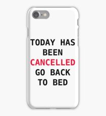 Today has been cancelled iPhone Case/Skin
