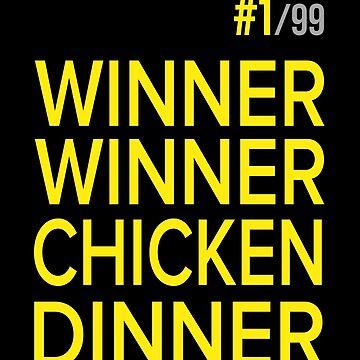 WINNER WINNER CHICKEN DINNER by PaulyH
