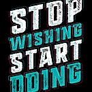 Stop Wishing Start Doing by Lou Patrick Mackay