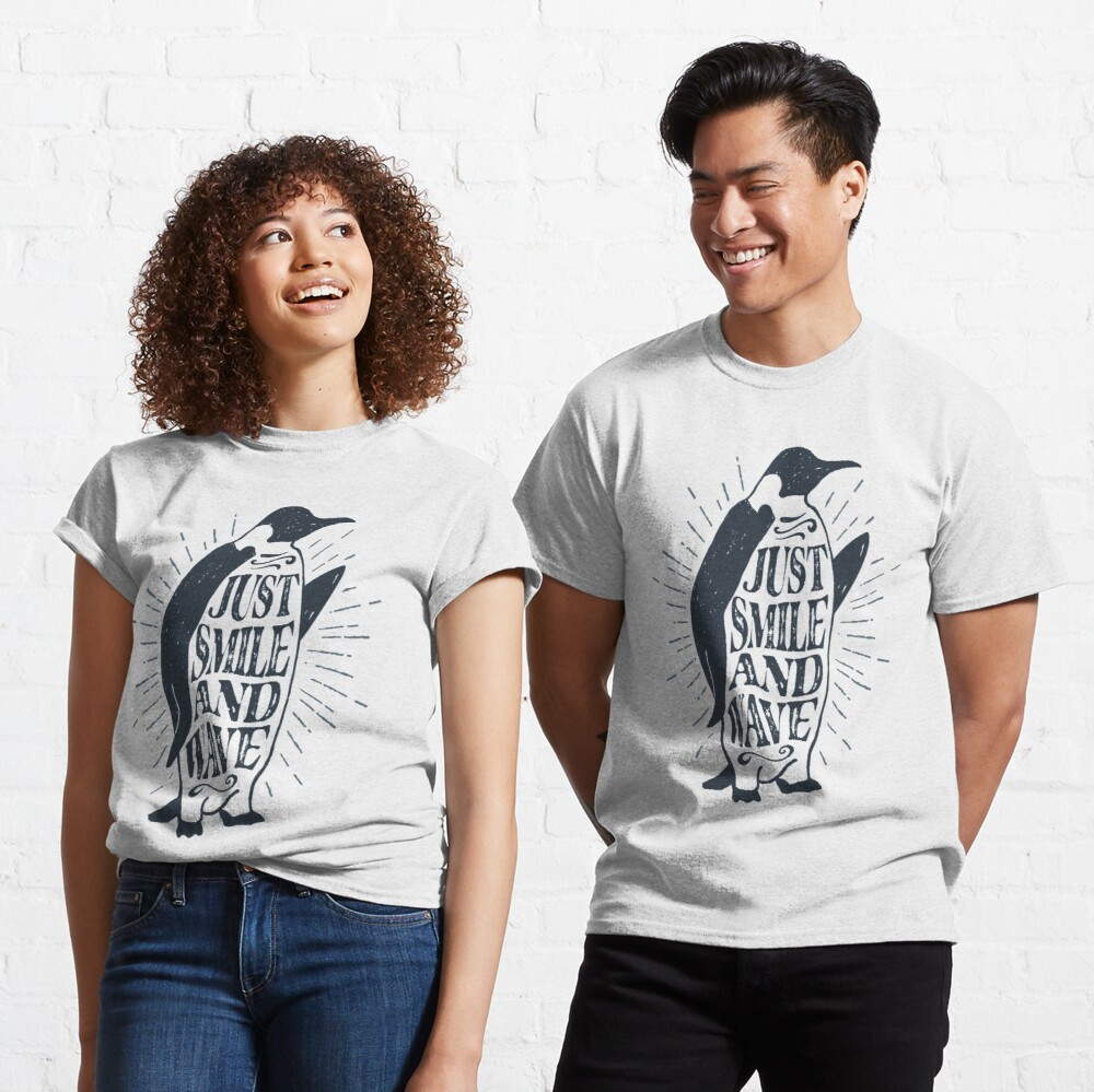 Just Smile and Wave Penguin Classic T-Shirt