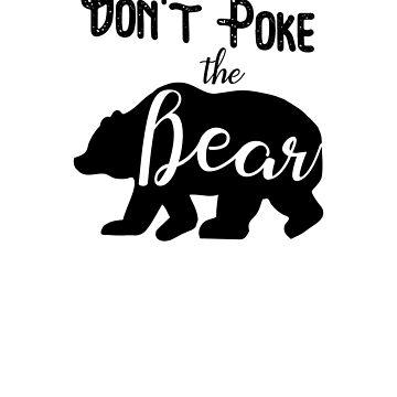 Don't Poke the Bear by Farfam