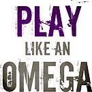 Play like an Omega by Carrie Potter