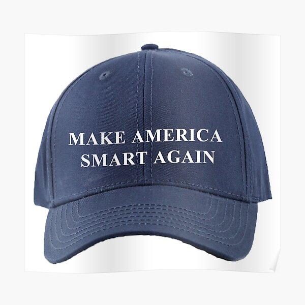 MAKE AMERICA SMART AGAIN HAT Poster
