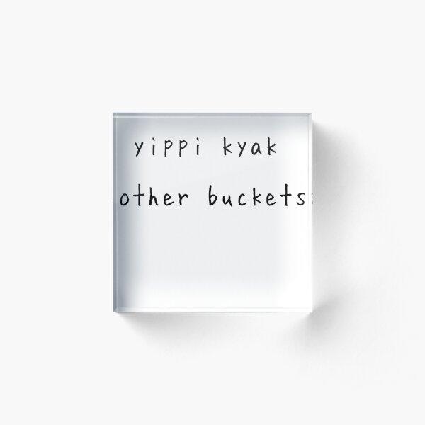 Other buckets 2 Acrylic Block