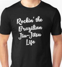 Rockin' the Brazilian Jiu-Jitsu Life MMA BJJ Unisex T-Shirt