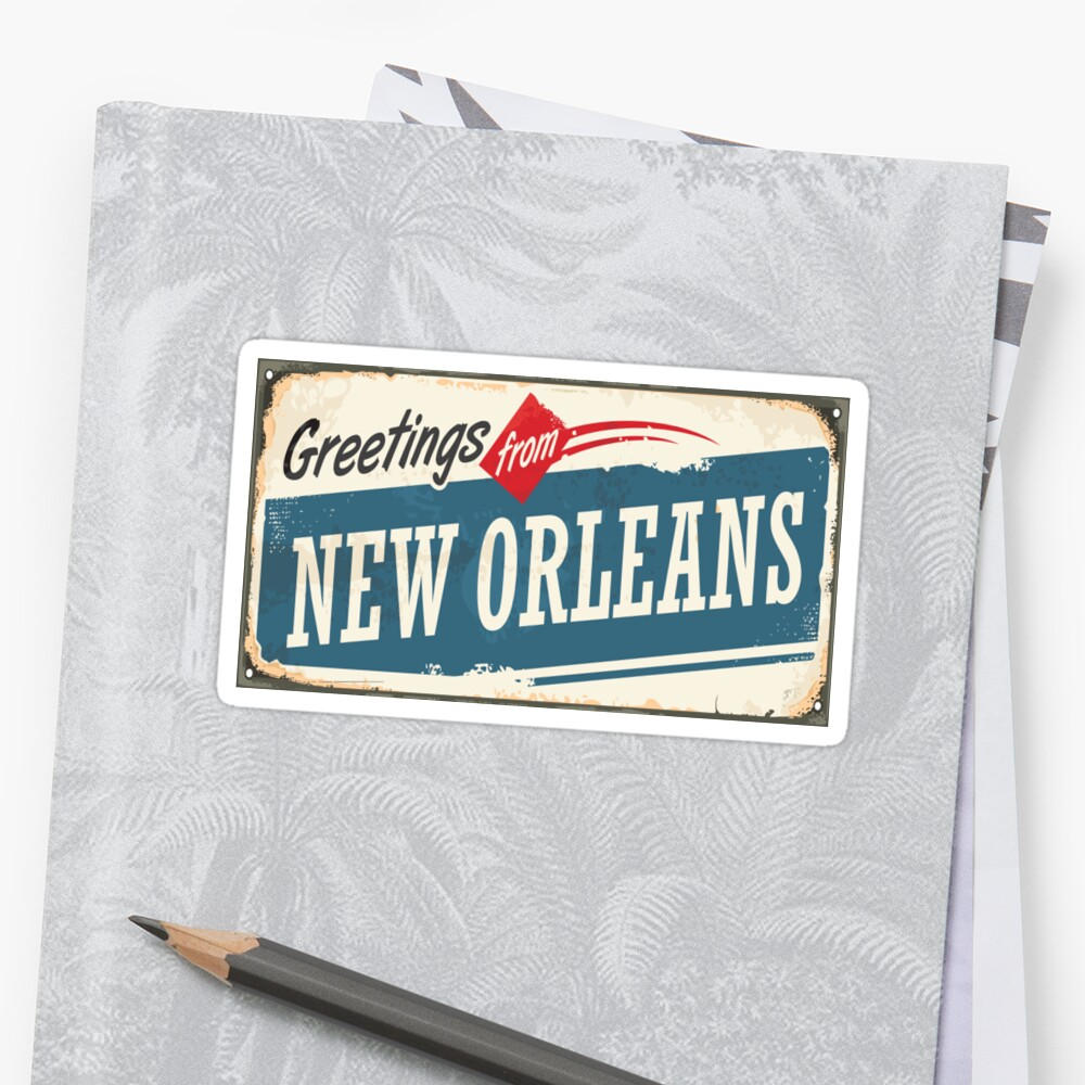 Greetings From New Orleans Stickers By Nolamaddog Redbubble
