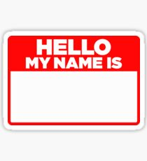 Hello My Name Is Tag Sticker & T-Shirt - Gift For Worker Sarcastic Sticker