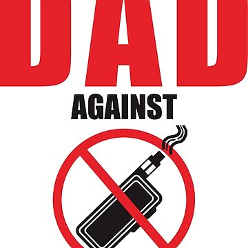 I am a DAD against VAPING!  by charleshedden