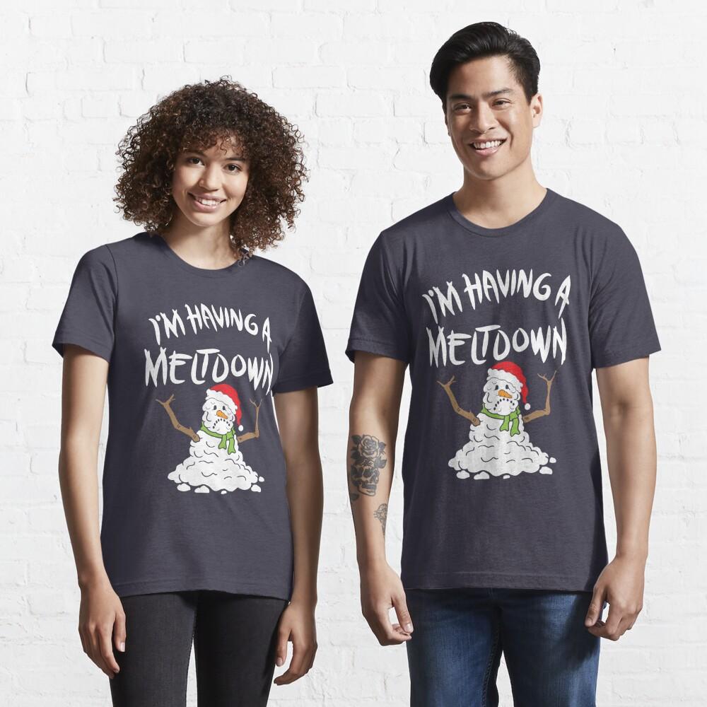 Funny Winter I'm Having A Meltdown - Funny Snowman Pun Gift Essential T-Shirt