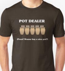 Pot Dealer Funny Pun - Society Joke Gift Unisex T-Shirt